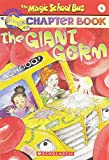 Capeci, Anne: The Magic School Bus Science Chapter Book #6: The Giant Germ