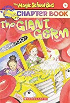 The Giant Germ by Anne Capeci