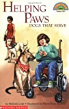 Melinda Luke: Helping Paws: Dogs That Serve (level 4) (Hello Reader)