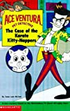 McCann, Jesse Leon: The Case of the Karate Kitty-Nappers (Ace Ventura Chapter Books)