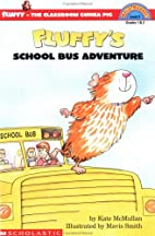 Fluffy's School Bus Adventure by Kate…