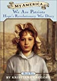 Gregory, Kristiana: My America: We Are Patriots: Hope's Revolutionary War Diary, Book Two