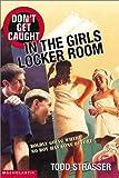 Strasser, Todd: Don't Get Caught in the Girls Locker Room