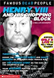 Macdonald, Alan: Henry VIII and His Chopping Block