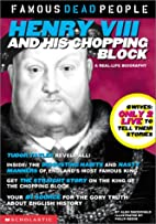 Henry the VIII and His Chopping Block…