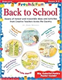 Novelli, Joan: Fresh & Fun: Back to School: Dozens of Instant and Irresistible Ideas and Activities From Teachers Across the Country
