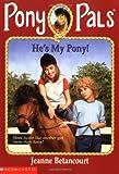Betancourt, Jeanne: He's My Pony (Pony Pals No. 32)