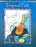 Tropical Fish (Stained Glass Art) by Yvonne…