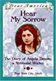 Hopkinson, Deborah: Hear My Sorrow: The Diary of Angela Denoto, a Shirtwaist Worker, New York City 1909 (Dear America Series)
