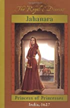Jahanara: Princess of Princesses, India,…