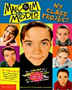 Malcolm in the Middle: My Class Project by…
