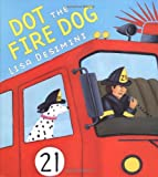 Desimini, Lisa: Dot the Fire Dog