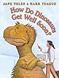 Yolen, Jane: How Do Dinosaurs Get Well Soon?