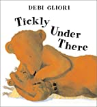 Tickly Under There by Debi Gliori
