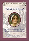 Fraustino, Lisa Rowe: I Walk in Dread: The Diary of Deliverance Trembley, Witness to the Salem Witch Trials