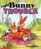 Wilhelm, Hans: More Bunny Trouble (rev)