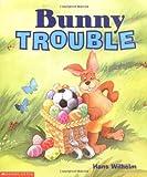Wilhelm, Hans: Bunny Trouble