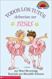 Brownrigg, Sheri: Todos Los Tutus Deberian Ser Rosas/All Tutus Should Be Pink