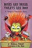 Poploff, Michelle: Roses Are Dread, Violets Are Boo!: A Vampire Valentine Story