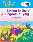 Word Family Tales -ing: Spring in the…