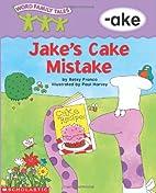Word Family Tales -ake: Jake's Cake Mistake…