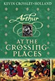 Crossley-Holland, Kevin: At The Crossing Places (hc) (Arthur Trilogy)