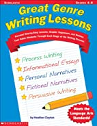 Great Genre Writing Lessons (Grades 4-8) by…