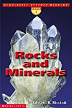 Rocks and Minerals by Edward R. Ricciuti