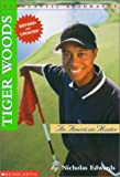 Nicholas Edwards: Tiger Woods: An American Master (revised 2000) (Scholastic Biography)