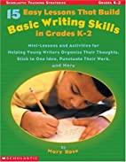 15 Easy Lessons That Build Basic Writing…