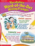 Lee, Martin: Vocabulary Word-Of-The-Day Writing Prompts: Grades 3-6
