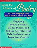 Holderith, Kathy: Using the Power of Poetry to Teach Language Arts, Social Studies, Math and More: Grades 3-6