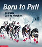 Born To Pull by Bob Cary