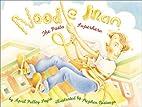 Noodle Man: The Pasta Superhero by April…