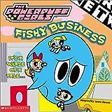 Dower, Laura: Fishy Business (Powerpuff Girls 8x8)