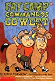 Pinkwater, Daniel: Fat Camp Commandos Go West