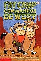 Fat Camp Commandos Go West by Daniel Manus…