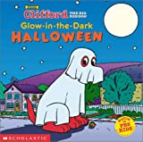 Norman Bridwell: Glow-in-the-Dark Halloween (Clifford the Big Red Dog)