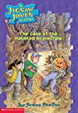 James Preller: The Case of the Haunted Scarecrow (Jigsaw Jones Mystery, No. 15)