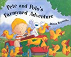 Pete And Polo's Farmyard Adventure by Adrian…