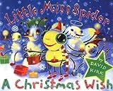 Kirk, David: Little Miss Spider: A Christmas Wish