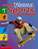 Scholastic: Scholastic Visual Sports Encyclopedia