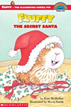 Fluffy the Secret Santa by Kate McMullan