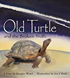 Wood, Douglas: Old Turtle and the Broken Truth