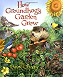 Cherry, Lynne: How Groundhog's Garden Grew