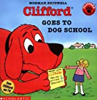 Clifford Goes to Dog School by Norman…