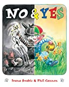 No & Yes! by Ivana Svabic