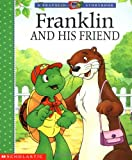 Bourgeois, Paulette: Franklin and His Friend