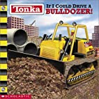 TONKA: If I Could Drive a BULLDOZER! by…