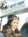 Grimes, Nikki: Talkin' About Bessie: The Story of Aviator Elizabeth Coleman (Coretta Scott King Author Honor Books)
